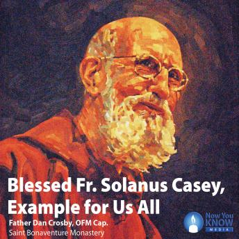 Blessed Fr. Solanus Casey: An Inspiration for Our Faith details