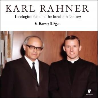 Karl Rahner: Theological Giant of the Twentieth Century details