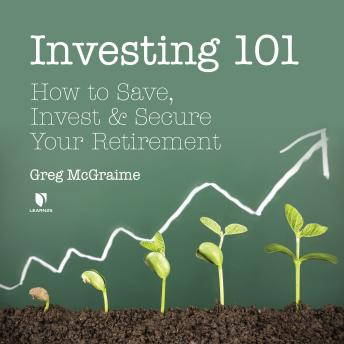 Investing 101: How to Save, Invest, and Secure Your Retirement