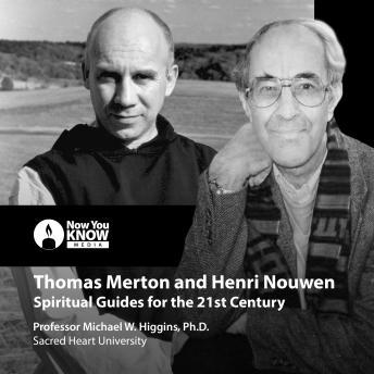 Thomas Merton and Henri Nouwen: Spiritual Guides for the 21st Century details