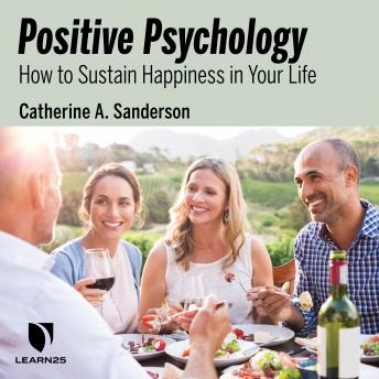 Positive Psychology: How to Sustain Happiness in Your Life details