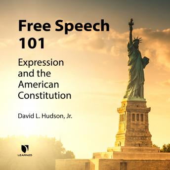 Freedom of Speech: Understanding the First Amendment