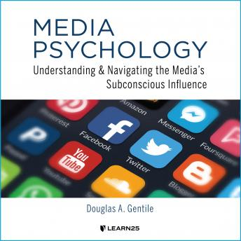 Media Psychology: Understanding and Navigating the Media's Subconscious Influence details