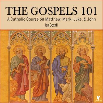 Gospels 101: A Catholic Course on Matthew, Mark, Luke, & John details