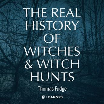 Real History of Witches and Witch Hunts details