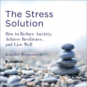 Resilience: How to Master Stress, Reduce Anxiety, and Live Well details