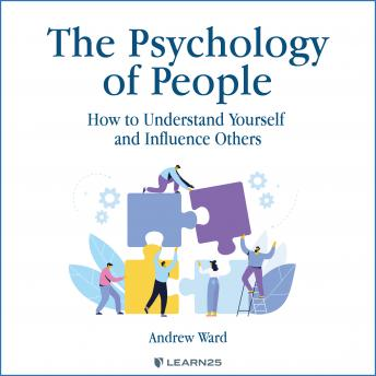 Psychology of People: How to Understand Yourself & Influence Others details