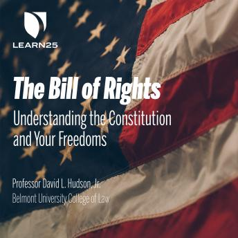 The Bill of Rights: Understanding Constitution and Your Freedoms