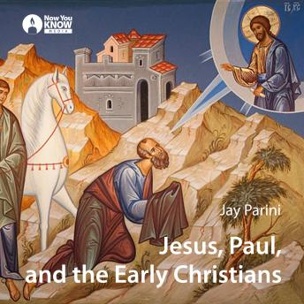 Jesus, Paul, and the Early Christians