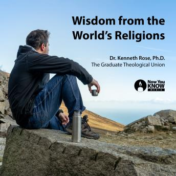 Download Wisdom from the World's Religions by Kenneth Rose