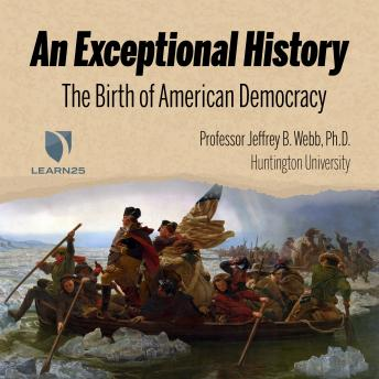 Download Exceptional History: The Birth of American Democracy by Jeff Webb