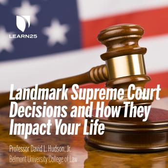 Download Landmark Supreme Court Decisions and How They Impact Your Life by David Hudson