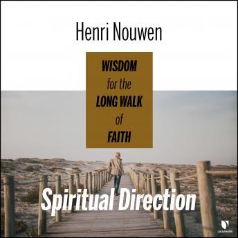 Spiritual Direction: Wisdom for the Long Walk of Faith details