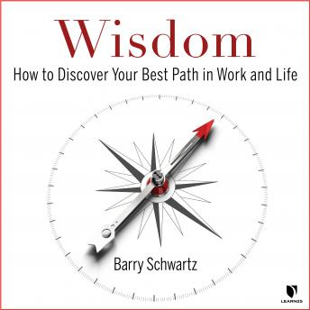 Wisdom: How to Discover Your Path in Work and Life details