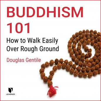 Buddhism 101: How to Walk Easily Over Rough Ground