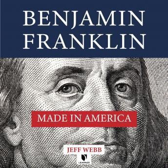 Benjamin Franklin: Made in America details