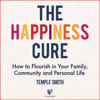 Happiness Cure: How to Flourish in Your Family, Community & Personal Life details