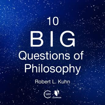 Download 10 Big Questions of Philosophy by Robert Lawrence Kuhn