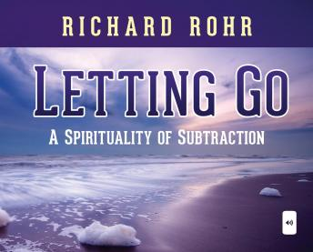 Letting Go: A Spirituality of Subtraction