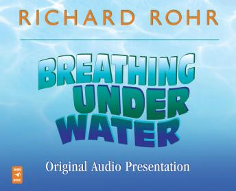 Breathing Under Water Original Audio Presentation: Spirituality and the 12 Steps sample.