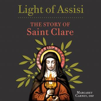 Download Light of Assisi: The Story of Saint Clare by Osf Margaret Carney