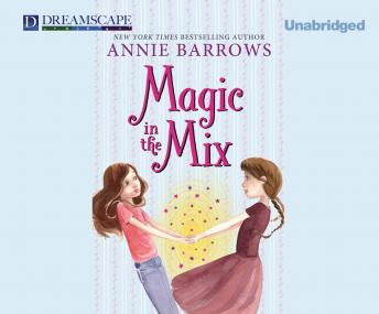 Magic in the Mix: Part 2 of the Miri and Molly series.