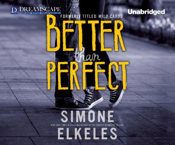 Better Than Perfect: A Wild Cards Novel, Simone Elkeles