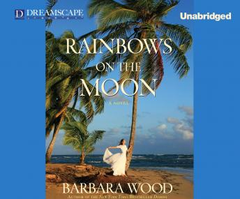 Rainbows on the Moon, Barbara Wood