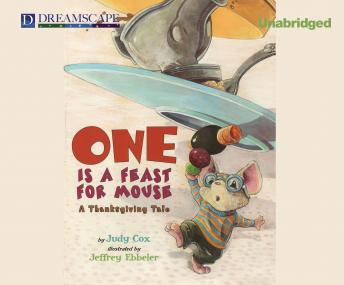 One is a Feast for Mouse: A Thanksgiving Tale, Judy Cox