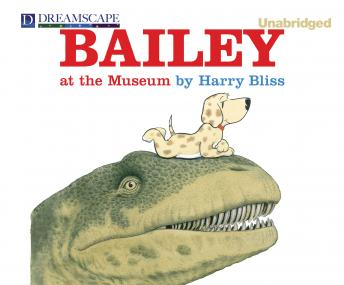 Bailey at the Museum, Harry Bliss