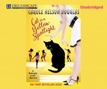 Cat in a Yellow Spotlight: A Midnight Louie Mystery, Carole Nelson Douglas