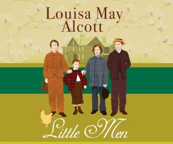 Little Men: Life at Plumfield With Jo's Boys, Louisa May Alcott