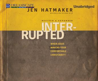Interrupted: When Jesus Wrecks Your Comfortable Christianity, Jen Hatmaker