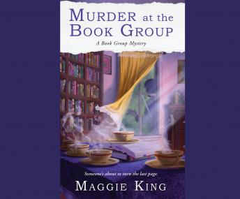 Murder at the Book Group: A Book Group Mystery, Maggie King