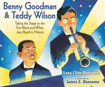 Benny Goodman and Teddy Wilson: Taking the Stage As the First Black-and-White Jazz Band in History