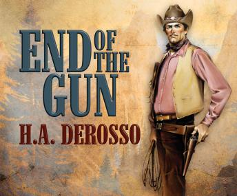 End of the Gun, H. A. DeRosso