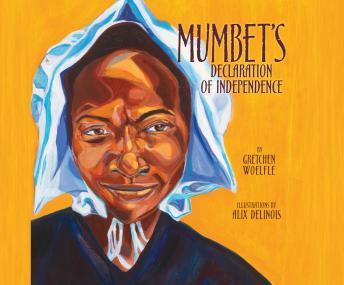 Mumbet's Declaration of Independence, Gretchen Woelfle