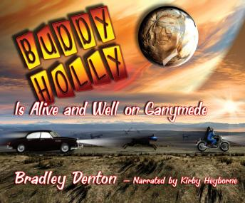 Buddy Holly is Alive and Well on Ganymede, Bradley Denton