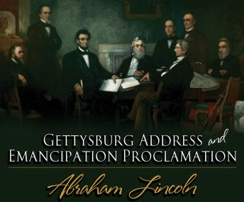 Gettysburg Address & Emancipation Proclamation, Abraham Lincoln