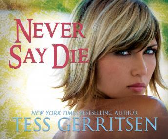 Never say die book tess gerritsen the surgeon