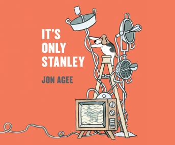 It's Only Stanley, Jon Agee