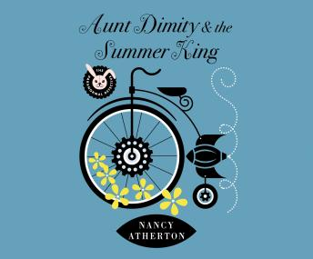 Aunt Dimity and the Summer King: Part 20 of the Aunt Dimity series, Nancy Atherton