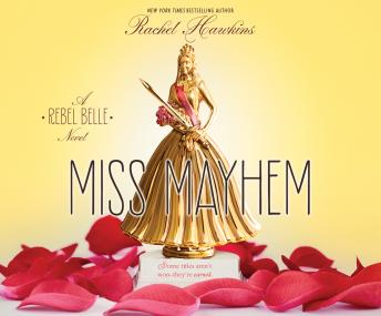 Miss Mayhem: A Rebel Belle Novel, Rachel Hawkins
