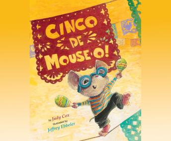 Cinco de Mouse-O!, Judy Cox