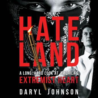 Download Hateland: A Long, Hard Look at America's Extremist Heart by Daryl Johnson