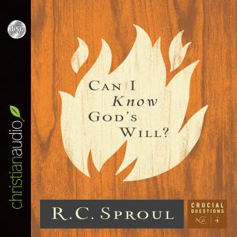 Can I Know God's Will?, R. C. Sproul