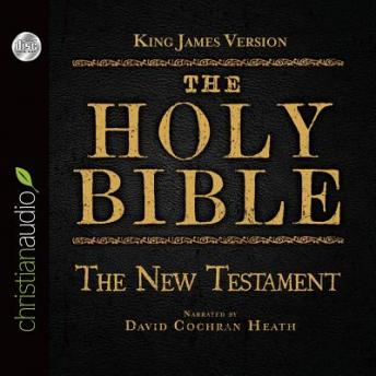 Holy Bible in Audio - King James Version: The New Testament, Various Authors