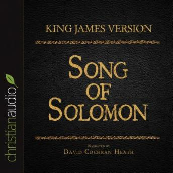 The Holy Bible in Audio - King James Version: Song of Solomon