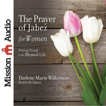 The Prayer of Jabez for Women, Darlene Marie Wilkinson
