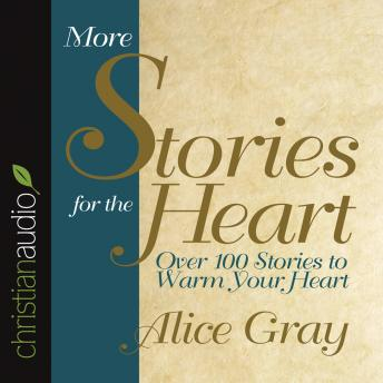 More Stories for the Heart: The Second Collection, Alice Gray